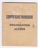 Rare ! Petit Livret L'Entr'aide Française, Organisation, Activité (1945-1949), Publié Avant 1949 - Livres, Revues & Catalogues