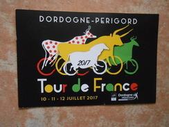 CYCLISME / TOUR DE FRANCE 2017  Passage 10/11/12 Juillet En DORDOGNE/PERIGORD ( Perigueux, Lascaux, Bergerac, Eymet) - Cyclisme
