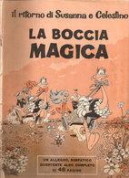 LA BOCCIA MAGICA IL RITORNO DI SUSANNA E CELESTINO GREG E DANY INSERTO CORRIERE DEI PICCOLI 1970 - Corriere Dei Piccoli