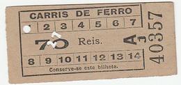 Portugal  Carris De Ferro Lisboa Tram  Ticket 70 Reis Bilhete (crc 1900) - Tramways