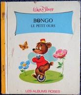 Walt Disney - BONGO Le Petit Ours - Les Albums Roses - Hachette - ( 1970 ) . - Bücher, Zeitschriften, Comics