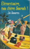 Soares Elementaire Ma Chere Sarah Calmann Levy Pastiche Sherlock Holmes - Livres, BD, Revues