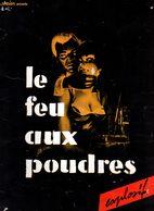 Dossier De Presse Cinéma. Le Feu Aux Poudres De Henri Decoin, Avec R.Pellegrin, C.Vanel, P.van Eyck, F. Fabian. 1957. - Cinema Advertisement