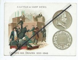 Chromos  - A La Ville De Saint Denis - Chambre Des Députés 1830-1848 - Louis Philippe Roi Des Français -Grand Magasins - Autres