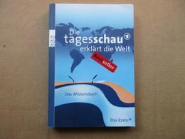 Die Tagesschau Erklärt Die Welt: Das Wissensbuch Von Tempel / éditions De 2007 - Livres, BD, Revues
