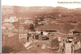 11 - NARBONNE - LES 3 PONTS EN 1904 - Narbonne