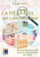 España 2003. La Filatelia Que Y Como Coleccionar - Francisco Aracil. Edifil. - Filatelia E Historia De Correos