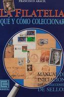 España 1997. La Filatelia Que Y Como Coleccionar - Francisco Aracil. Edifil, - Filatelia E Historia De Correos