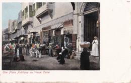 AN54 Une Place Publique Au Vieux Caire - Early Undivided Back - Cairo
