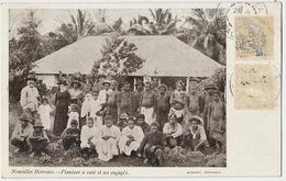 Nouvelles Hebrides  Planteur à Vaté Et Ses Engagés  Edit Maroney Canaque - Vanuatu