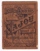 Livret Maison Sajou (G. Lefèvre & Cabin Fils Succ.), Boulevard Sébastopol, Paris, Dessins De Broderies, N°326 - Cross Stitch