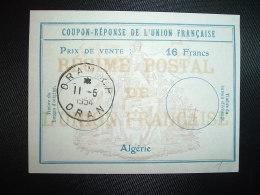 COUPON REPONSE DE L'UNION FRANCAISE 16 Francs OBL.11-6 1954 ORAN RP ORAN - Covers & Documents