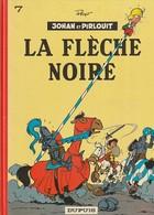 Johan Et Pirlouit, Tome 7 : La Flèche Noire ...EDIT 1977   (TTB  état) 320 Gr - Johan Et Pirlouit