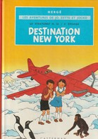Jo Zett Et Jocko Destination New York  HERGE  ...EDIT 1973   (TTB  état) 400 Gr - Jo, Zette & Jocko