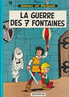 Johan Et Pirlouit  Tome 10 : LA GUERRE DES 7 FONTAINES  ...EDIT 1978   (TTB  état) 350 Gr - Johan Et Pirlouit