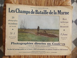FASCICULE 20 PHOTOGRAPHIES EN COULEURS No1 Les Champs De Bataille De La Marne TEXTE DE GERVAIS-COURTELLEMONT Année 1915 - Catalogues
