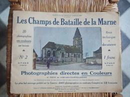 FASCICULE 20 PHOTOGRhAPHIES EN COULEURS No2 Les Champs De Bataille De La Marne TEXTE DE GERVAIS-COURTELLEMONT Année 1915 - Catalogues