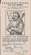 Missie Der Paters Capucijnen Martelaar Martyr Fidelis Van Sigmaringen Volle Aflaat Santje Santini Image Pieuse Canivet - Images Religieuses