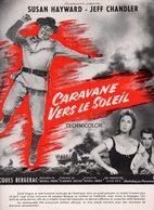 Dossier De Presse Cinéma. Affichette Caravane Vers Le Soleil De Russel Rouse Avec  Susan Hayward, Jeff Chandler. - Cinema Advertisement