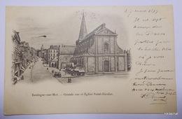BOULOGNE SUR MER-Grande Rue Et église Saint Nicolas-1899 - Boulogne Sur Mer