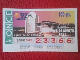 CUPÓN DE ONCE LOTTERY CIEGOS SPAIN LOTERÍA ESPAÑA EXPO 92 EXPOSICIÓN UNIVERSAL SEVILLA PABELLÓN PAVILION ALGERIA ALGERIE - Lotterielose