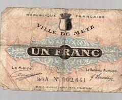 Metz (Moselle) Billet De Nécessité 1918 1Franc  Très Usagé  (PPP14825) - Bonds & Basic Needs