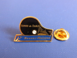 Pin's Neuves Maisons - Ping Pong Tennis De Table - Meurthe Et Moselle (PK12) - Table Tennis