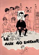 Dossier De Presse Cinéma. Le Naïf Aux 40 Enfants De Philippe Agostini Avec Michel Serrault, Jean Poiret, Silva Koscina. - Cinema Advertisement
