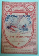 LA FLUTE ENCHANTEE Par Charles GUYON - Collection Les Livres Roses Pour La Jeunesse - N°493 - Autres