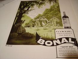 ANCIENNE PUBLICITE IL YA DE LA JOIE BONAL 1938 - Alcohols