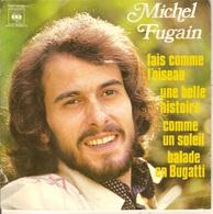 45T. Michel FUGAIN Offert Par La FROMAGERIE DES CHAUMES - HORS COMMERCE - Fais Comme L'oiseau, Une Belle Histoire - +2. - Vinyles