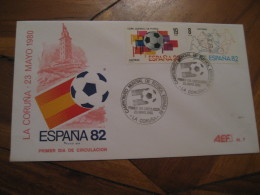 LA CORUÑA 1980 FDC Cancel Cover SPAIN Football 1982 World Cup Championship Futbol Football - 1931-Aujourd'hui: II. République - ....Juan Carlos I