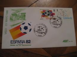 VIGO Pontevedra 1980 FDC Cancel Cover SPAIN Football 1982 World Cup Championship Futbol Football - 1931-Aujourd'hui: II. République - ....Juan Carlos I
