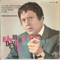 45T. Raymond DEVOS. Il Y A Des Choses Bizarres, Pour Gagner La Marne  +2. - Humour, Cabaret