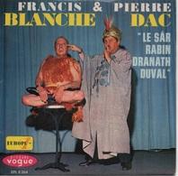 """45T. Francis BLANCHE & Pierre DAC. """" LE SÂR RABIN DRANATH DUVAL """" - Humour, Cabaret"""