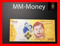 BHUTAN 100 Ngultrum 2016  P. NEW *COMMEMORATIVE*  UNC - Bhoutan