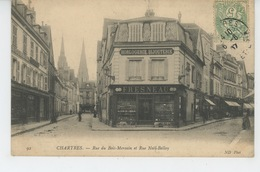 CHARTRES - Rue Du Bois Mereain Et Rue Noël Bellay ( HORLOGERIE BIJOUTERIE FRESNEAU ) - Chartres