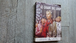 Le Chant Du Loup De Philippe Baer Illustré Par Joubert Alsatia Scout Scoutisme - Scoutisme