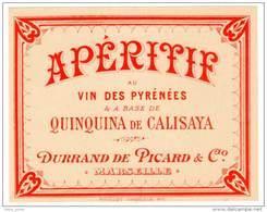 Etiquette Apéritif Au Vin Des Pyrénées ... Quinquina De Calisaya ... Durrand De Picard & Cie, Marseille - Labels