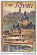 Zum Rhein 1934 - 160 Seiten Mit Unzähligen Abbildungen - Titelbild Signiert Werner - Herausgeber Landesverkehrsverband R - Deutschland Gesamt
