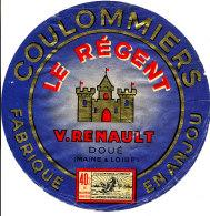 J C O 473 - ETIQUETTE DE FROMAGE-  COULOMMIERS     LE REGENT V. RENAULT   FABRIQUE EN  ANJOU - Fromage