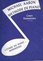 Méthode De Piano Michael Aaron Cours  Elémentaire Premier Volume Par Alexandre'Aragon L.M. 11017 TBE - Musica & Strumenti