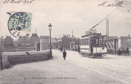 Postcard Cambrai Le Pont Michelet With Tram People Look At Camera PU 1906 S F N G R My Ref  B12512 - Cambrai