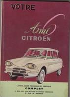 Livre Le Seul Guide Complet Et Pratique ...Votre Ami 6 CITROËN - Auto