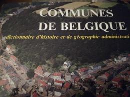 DICTIONNAIRE D'HISTOIRE ET DE GÉOGRAPHIE ADMINISTRATIVE COMMUNES DE BELGIQUE LOT 2 TOMES WALLONIE LIVRES - Dictionaries