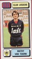 Panini Football 83 Voetbal Belgie Belgique 1983 Sticker Royal Football Club De Liège Liégeois Luik 154 Mathy Van Toorn - Sports