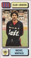 Panini Football 83 Voetbal Belgie Belgique 1983 Sticker Royal Football Club De Liège Liégeois Luik Nr 156 Michel Wintacq - Sports