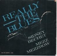 45T. SIDNEY BECHET - MEZZ MEZZROW. Really The Blues - Blues
