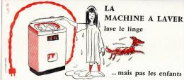 Buvard LA MACHINE A LAVER LAVE LE LINGE MAIS PAS LES ENFANTS - Electricity & Gas
