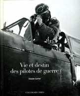 Guerre 39 45 : Vie Et Destin Des Pilotes De Guerre Par Carlier (ISBN 9782070135271) - Oorlog 1939-45